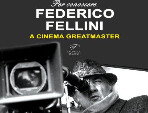 Federico Fellini – A Great Master di Gordiano Lupi
