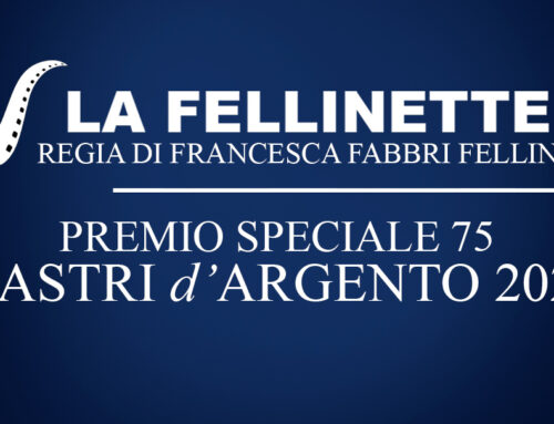 LA FELLINETTE : Premio Speciale 75 – Nastri d'Argento 2021